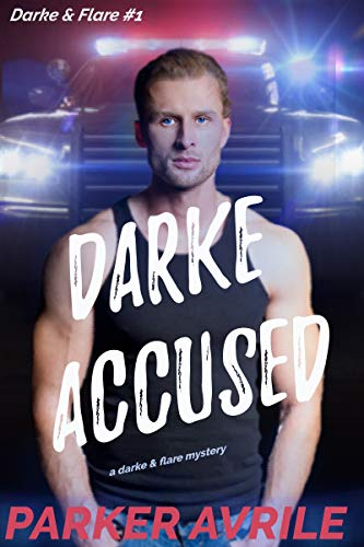 Darke Accused: A Darke and Flare Mystery