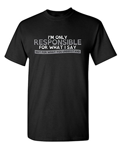 Only Responsible Graphic Novelty Sarcastic Funny T Shirt XL Black
