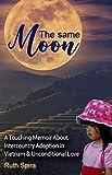 The Same Moon: A Touching Memoir About...