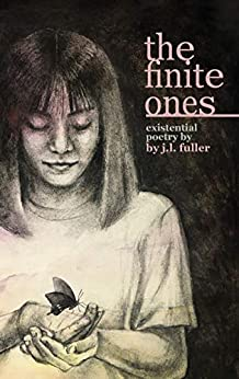 The Finite Ones: Poetry for the existential insomniac by [Jennifer L. Fuller]