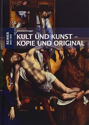 Kult und Kunst – Kopie und Original: Altarbilder von Rogier van der Weyden, Jan van Eyck und Albrecht Dürer in ihrer frühneuzeitlichen Rezeption (Bild+Bild)