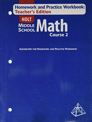 Holt Middle School Math: Homework and Practice Workbook Teacher's Edition Course 2