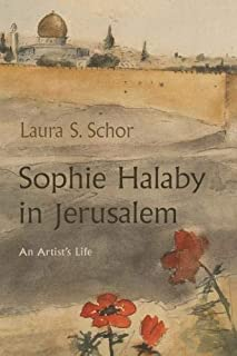 Sophie Halaby in Jerusalem: An Artist's Life