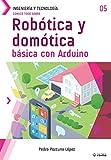Conoce todo sobre Robótica y domótica básica con Arduino: 5 (Colecciones ABG Ingeniería y Tecnología)
