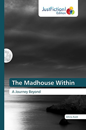 The Madhouse Within: A Journey Beyond (English Edition)
