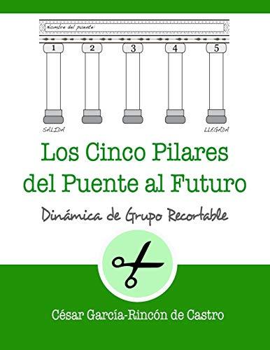 Los cinco pilares del puente al futuro: 12 (Dinámicas de Grupo Recortables)