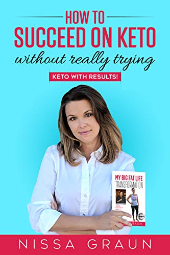 How to Succeed on Keto Without Really Trying: Keto With Results!