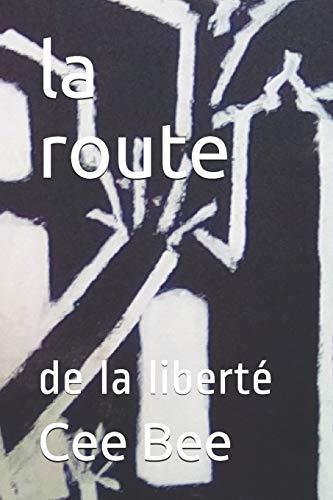 [画像:la route: de la liberté]