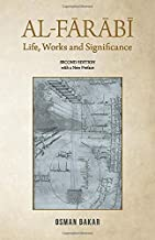 AL-FARABI: Life, Works and Significance: SECOND EDITION with a New Preface