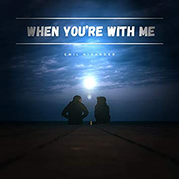 When You're With Me
