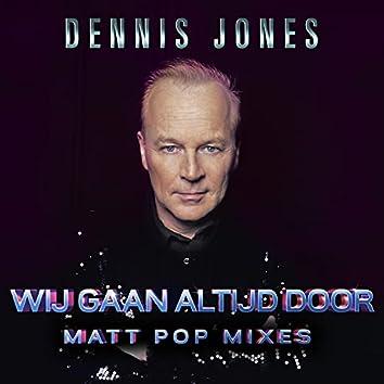 Wij Gaan Altijd Door (Matt Pop Mixes)