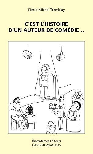 C'est l'histoire d'un auteur de comédie...