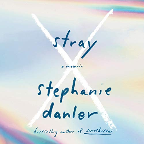 Stray Audiobook By Stephanie Danler cover art