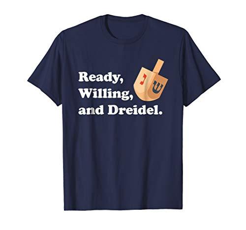 Ready, Willing, and Dreidel Hanukkah T-Shirt