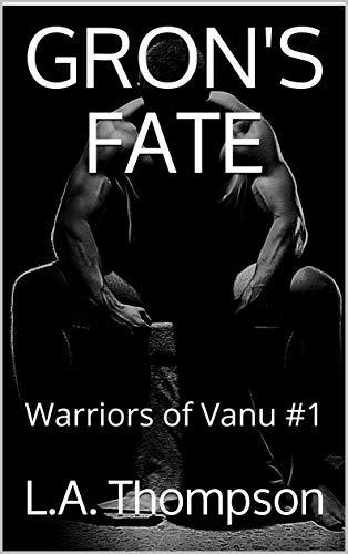Gron's Fate: Warriors of Vanu #1