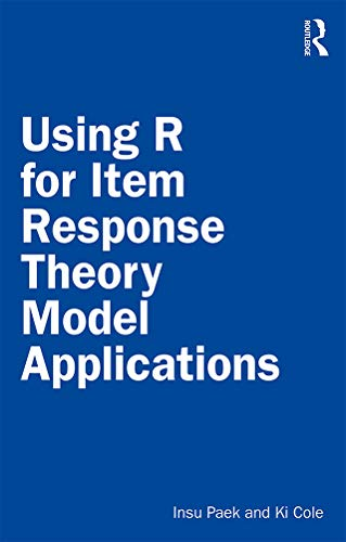 Using R for Item Response Theory Model Applications (English Edition)