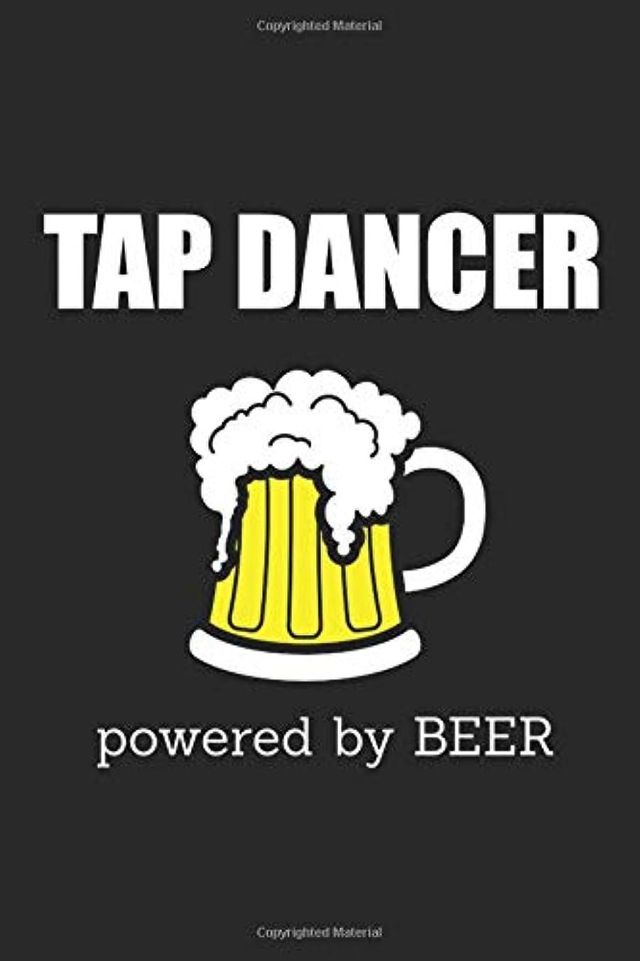カプセル床規則性Tap Dancer Powered By Beer: Blank Lined Journal, Notebook, Tap Dance Choreography Journal, Dance Training Log Book, Daily Planner, Organizer, Diary