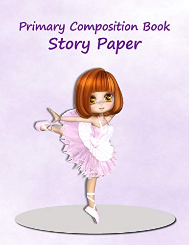 Primary Composition Book: Story Paper Journal, Notebook for K-2 (Pretty in Pink Ballerina Design. Space on Top for Drawing & Dotted Midlines Below, 8.5x11 Inches, 100 Pages)