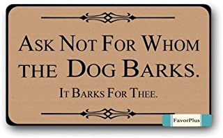 FavorPlus Ask Not for Whom The Dog Barks IT Barks for THEE Indoor/Outdoor Decor Rug Doormat 30(L) X18(W) Inch Non-Slip Home Decor