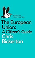 A Pelican Introduction: The European Union: A Citizen's Guide (Pelican Books)