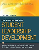 The Handbook for Student Leadership Development (The Jossey-bass Higher and Adult Education Series)