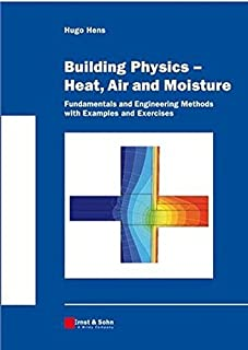 Building Physics: Fundamentals and Engineering Methods with Examples and Exercises