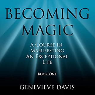 Becoming Magic     A Course in Manifesting an Exceptional Life, Book 1              By:                                                                                                                                 Genevieve Davis                               Narrated by:                                                                                                                                 Fiona Hardingham                      Length: 1 hr and 28 mins     1,092 ratings     Overall 4.5