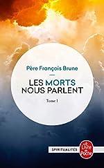 Les Morts Nous Parlent - Tome 1 de François Brune