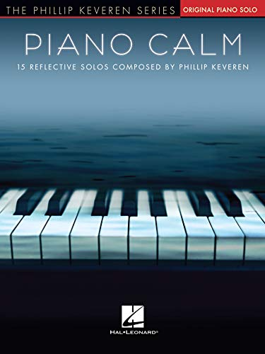 Piano Calm Songbook: 15 Reflective Piano Solos Composed by Phillip Keveren (Phillip Keveren: Piano Level Intermediate) (English Edition)