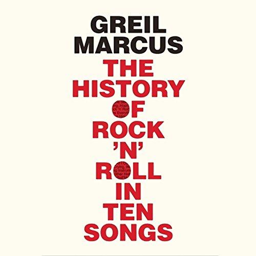 The History of Rock 'n' Roll in Ten Songs cover art