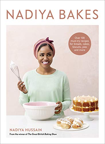 <em>Nadiya Bakes: Over 100 Must-Try Recipes for Breads, Cakes, Biscuits, Pies, and More: A Baking Book</em>