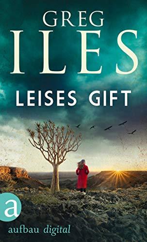 Leises Gift (Greg Iles Bestseller Thriller 1)