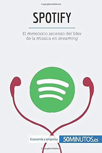 Spotify: El meteórico ascenso del líder de la música en streaming