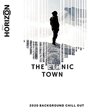 The Ethnic Town - 2020 Background Chill Out