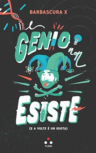 Il genio non esiste: E a volte è un idiota (Numeri primi) (Italian Edition)