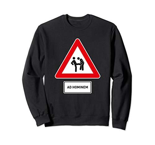 Ad Hominem - Eine drastische Formulierung des Fehlschlusses Sweatshirt