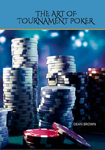 The Art Of Tournament Poker: Reach the Final Table More Often (English Edition)