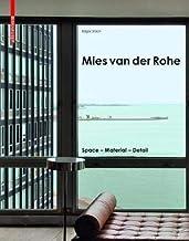 Mies Van Der Rohe: Space - Material - Detail