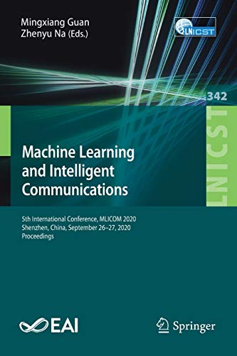 Machine Learning and Intelligent Communications: 5th International Conference Front Cover