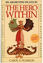 By Carol S. Pearson The Hero Within: Six Archetypes We Live By (3 Sub)
