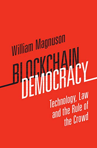 Blockchain Democracy: Technology, Law and the Rule of the Crowd (English Edition)