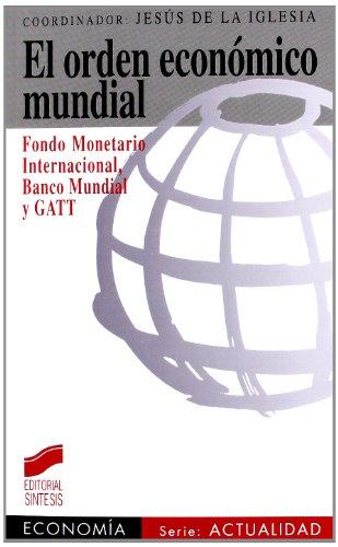 El orden económico mundial: 1 (Síntesis economía. Economía y actualidad)