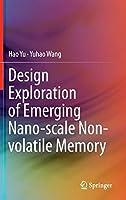 Design Exploration of Emerging Nano-scale Non-volatile Memory