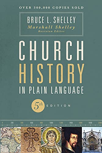 Compare Textbook Prices for Church History in Plain Language, Fifth Edition Fifth Edition ISBN 9780310115960 by Shelley, Bruce,Shelley, Marshall