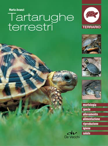 Tartarughe terrestri: Morfologia - Specie - Allevamento - Alimentazione - Riproduzione - Igiene - Salute