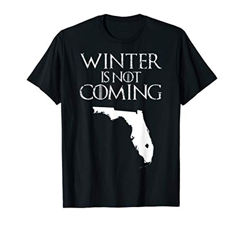 Winter is not coming T Shirt Funny Christmas FL USA gift tee