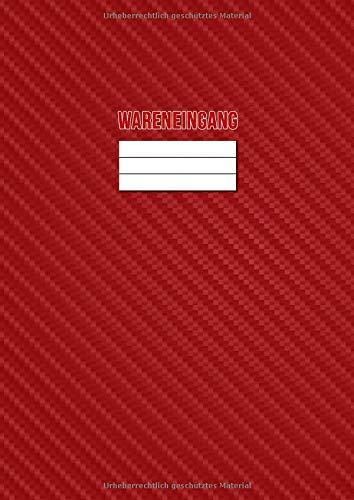 Wareneingang A4 PROTOKOLLBUCH: Logbuch für Einnahmen und Ausgaben | Warenannahme | Einkauf | Lagerhaltung | Qualitätssicherung