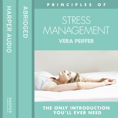 Principles of Stress Management: The only introduction you'll ever need cover art