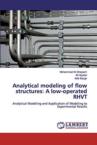 Analytical modeling of flow structures: A low-operated RHVT: Analytical Modeling and Application of Modeling to Experimental Results