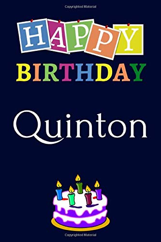 Happy Birthday Quinton: Notebook - 6x9 Lined Journal - 120 Pages - Soft Cover - An Appreciation Gift - Gift for Men/Boys, Unique Present (Personalised Name Notebook For Men/Boys)